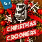 Christmas Crooners (Die besten Weihnachtslied von Frank Sinatra bis Elvis Presley) by Various Artists