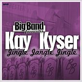 Jingle Jangle Jingle - Big Band Favourites by Kay Kyser