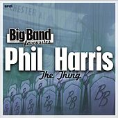 The Thing - Big Band Favourites by Phil Harris