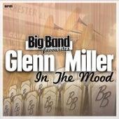 In the Mood - Big Band Favourites von Glenn Miller