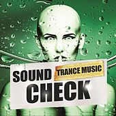 Sound Check Trance Music by Various Artists