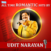 All Time Romantic Hits by Udit Narayan by Various Artists