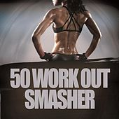 50 Work Out Smasher by Various Artists