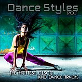 Dance Styles, Vol. 1 (The Hottest Disco and Dance Tracks) by Various Artists