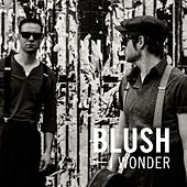 I Wonder (Radio Edit) by Blush