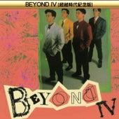 Beyond IV ( Chao Yue Shi Dai Ji Nian Ban ) van Beyond