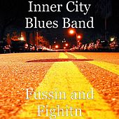 Fussin and Fighitn by Inner City Blues Band