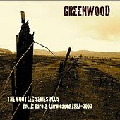 The Bootleg Series Plus Vol. 1: Rare & Unreleased 1997-2002 by Greenwood