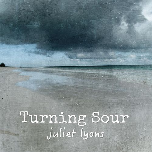 Turning Sour by Juliet Lyons