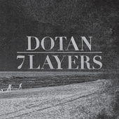 7 Layers (Special Edition) van Dotan