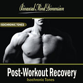 Post-Workout Recovery: Isochronic Tones Brainwave Entrainment by Binaural Mind Dimension