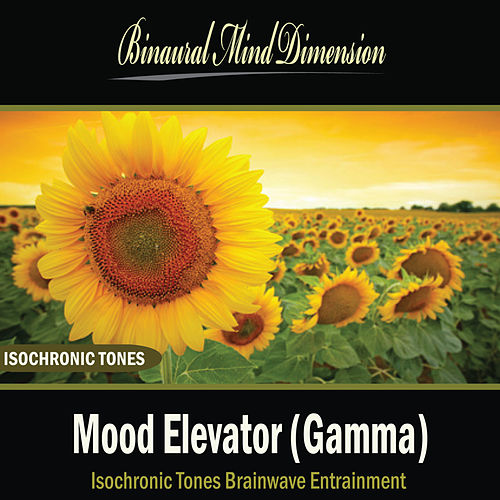 Mood Elevator (Gamma): Isochronic Tones Brainwave Entrainment by Binaural Mind Dimension