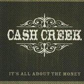 It's All About the Money de Cash Creek