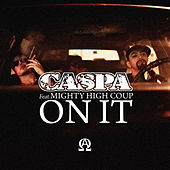 On It (Feat. Mighty High Coup) by Caspa