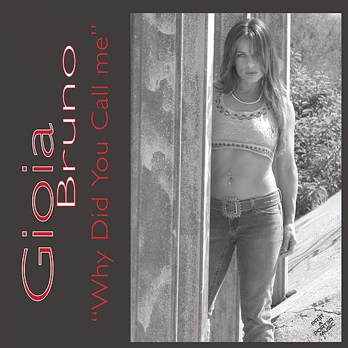Why Did You Call Me by Gioia Bruno