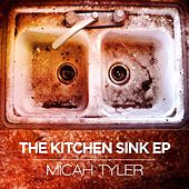 The Kitchen Sink EP by Micah Tyler