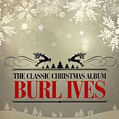 The Classic Christmas Album (Remastered) by Burl Ives
