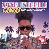 Smart Negrito (feat. Mikey Marriott) by Canvas