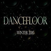 Dancefloor Winter 2015 (75 Very Hot Dance Hits Ibiza Closing Party 2014 Opening Party 2015 Sunset Minimal Tech Beach Festival DJ Night Remember Verano in Spain Essential Extended Selection) von Various Artists
