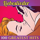 100 Greatest Hits: Liebeslieder (Schlager - Top Sound Quality!) von Various Artists