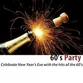60's Party (100 Classic Hits) [Celebrate New Year's Eve with the Hits of the 60's] di Various Artists