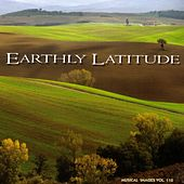 Earthly Latitude: Musical Images, Vol. 110 by Various Artists