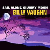 Sail Along Silvery Moon de Billy Vaughn