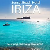 Sunset Beach Hotel Ibiza (Luxury Cafe Chill out Lounge Playa Del Sol) by Various Artists