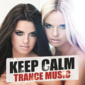 Keep Calm Trance Music by Various Artists