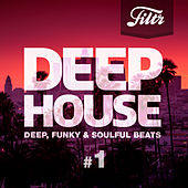 Filtr Deep House #1 by Various Artists