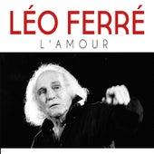 L'amour de Leo Ferre