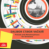 Vačkář: Prelude and Metamorphoses for Orchestra by Czech Philharmonic Orchestra