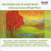 The Golden Age of Light Music: A Glorious Century of Light Music de Various Artists
