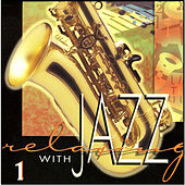 Relaxing with Jazz - Volume 1 by Various Artists