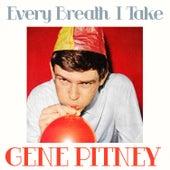 Every Breath I Take by Gene Pitney