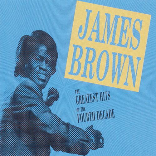 The Greatest Hits Of The Fourth Decade by James Brown