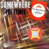 Somewhere von The Tymes