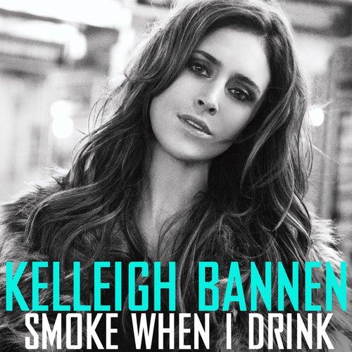 Smoke When I Drink by Kelleigh Bannen