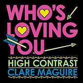 Who's Loving You by High Contrast