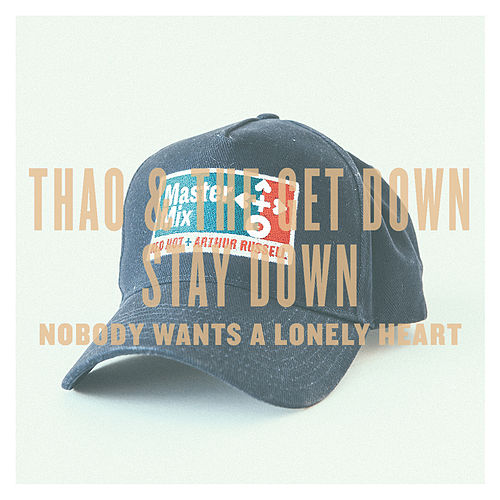 Nobody Wants A Lonely Heart - Single by Thao and the Get Down Stay Down