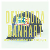 Losing My Taste For The Night Life - Single by Devendra Banhart