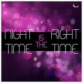 Night Time Is the Right Time by Various Artists