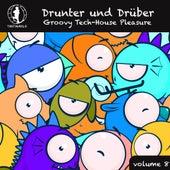 Drunter und Drüber, Vol. 8 - Groovy Tech House Pleasure! de Various Artists