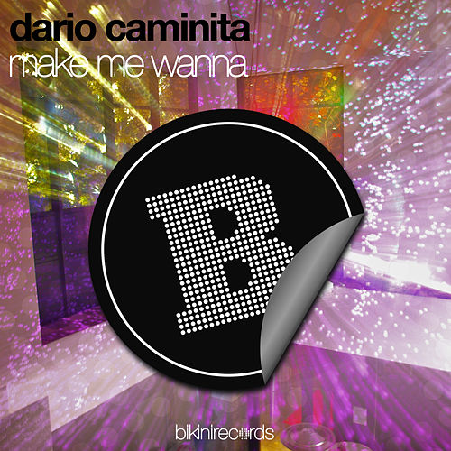 Make Me Wanna by Dario Caminita