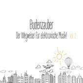 Budenzauber, Vol. 2 - Der Wegweiser für elektronische Musik by Various Artists