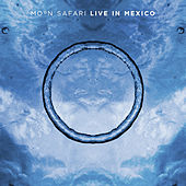 Live In Mexico by Moon Safari