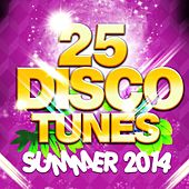 25 Disco Tunes (Summer 2014) by Various Artists