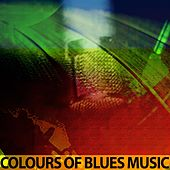 Colours of Blues Music (Remastered) by Various Artists