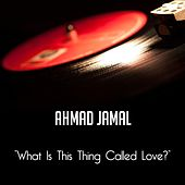 What Is This Thing Called Love? de Ahmad Jamal