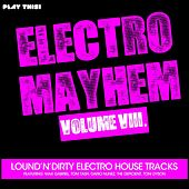 Electro Mayhem, Vol. 8 by Various Artists